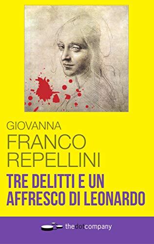 Tre delitti e un affresco di Leonardo