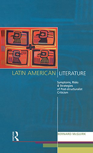 Latin American Literature: Symptoms, Risks and Strategies of Poststructuralist Criticism (Nottingham Critical Theory) (English Edition) PDF Books