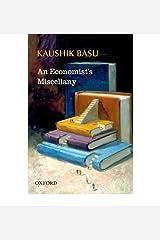 [(An Economist's Miscellany )] [Author: Kaushik Basu] [Sep-2011] Relié