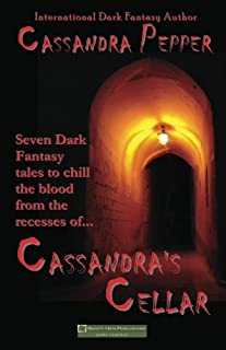 Cassandra's Cellar: ...You're not afraid of the dark, are you?