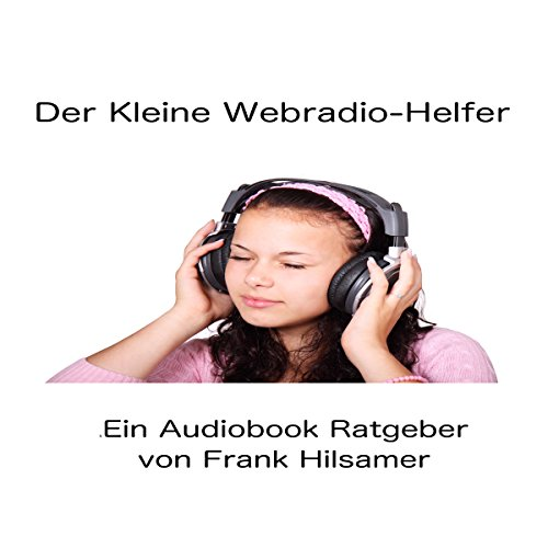 Der Kleine Webradio Helfer [The Little Web Radio Helper] audiobook cover art