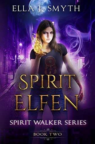 Spirit Elfen: a Fae Paranormal Romance: Book Two of the Spirit Walker Series (English Edition)