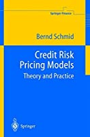 Credit Risk Pricing Models: Theory and Practice (Springer Finance) by Bernd Schmid(2004-03-05)