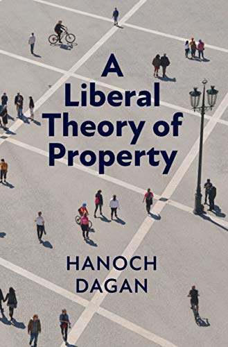 A Liberal Theory of Property (English Edition)