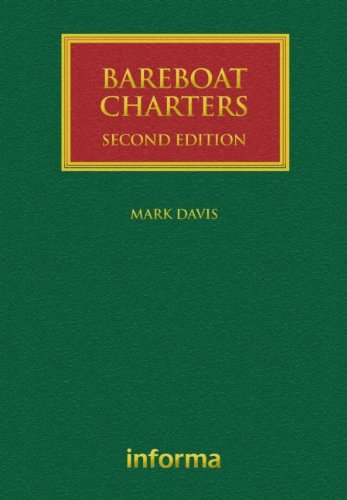 Bareboat Charters: A Practical Guide to the Legal and Insurance Implications (Lloyd's Shipping Law Library)