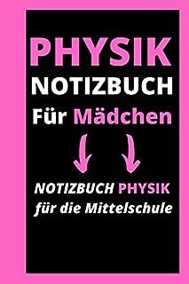 PHYSIK NOTIZBUCH FÜR MÄDCHEN: Notizbuch Physik Für Die Mittelschule / Großes Notizbuch Für Physik / Notizbuch Für Mädchen ...