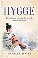 Hygge: The ultimate guide to discover the Danish wellbeing.