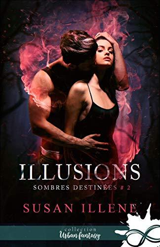 Illusions: Sombres destinées, T2 par [Susan Illene, Mylène Régnier]