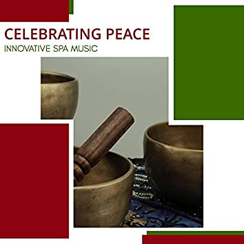 Celebrating Peace - Innovative Spa Music