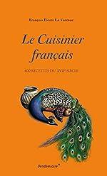 Le cuisinier français - 400 recettes du XVIIe siècle de François-Pierre La Varenne