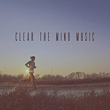 Clear the Mind Music