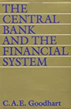 The Central Bank and the Financial System by Goodhart Charles A. E. (1995-04-10) Hardcover
