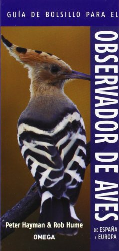 Guía De Bolsillo Para El Observador De Aves De España Y Europa (Guías del naturalista. Aves)
