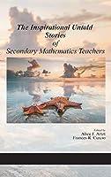 The Inspirational Untold Stories of Secondary Mathematics Teachers