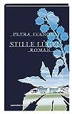 Stille Lügen: Roman - Petra Ivanov