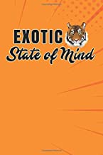 Exotic State of Mind: A 6 x 9 120 Page Tiger King Journal Blank Lined Diary Notebook For Recording Deepest Darkest Secrets, Journaling or Self ... for All Joe Exotic and Tiger King Fans