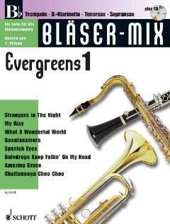 Evergreens 1 - gearrangeerd voor B-instrumenten - met CD - (trompette/klarinette/tenor-Saxofoon/sopraan-saxofoon) [noten/sheetmusic] uit de serie: BLAESER MIX
