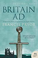 Britain A.D.: A Quest for Arthur, England And the Anglo-Saxons