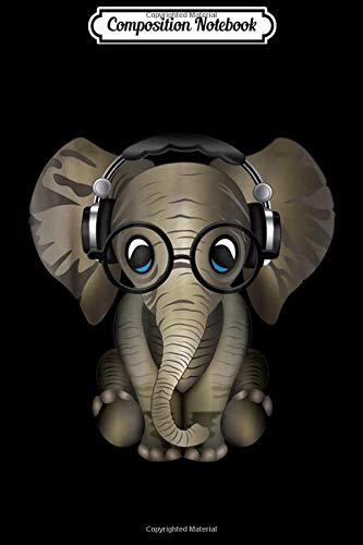 Composition Notebook: Baby Elephant DJ Wearing Headphones & Glasses Gif Journal/Notebook Blank Lined Ruled 6x9 100 Pages