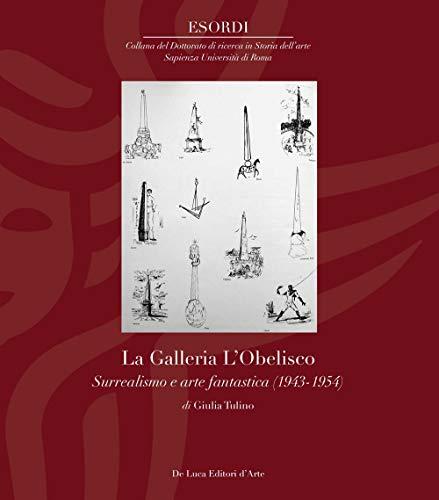 La Galleria L'Obelisco. Surrealismo e arte fantastica (1943-1954)