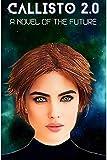 Callisto 2.0 - A novel of the future: Mark Coker (English Edition)