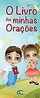 O Livro das Minhas Orações (Portuguese Edition)