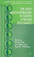 The New Multilateralism in South African Diplomacy (Studies in Diplomacy and International Relations)