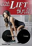 Eat. Lift. Thrive. - Sohee Lee