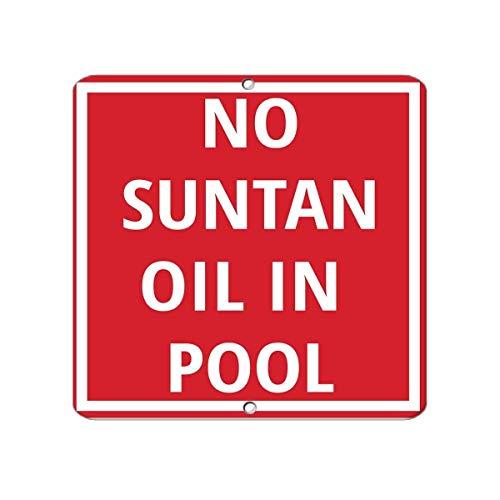 Warnschild No Suntan Oil in Pool Activity Pool 8X12 Inches Verkehrszeichen Geschäftsschild Aluminium Metall Zinnschild