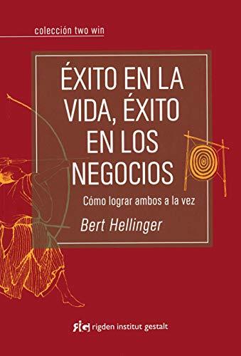 Éxito en la vida, éxito en los negocios: Cómo lograr ambos a la vez (Two Win) (Spanish Edition)