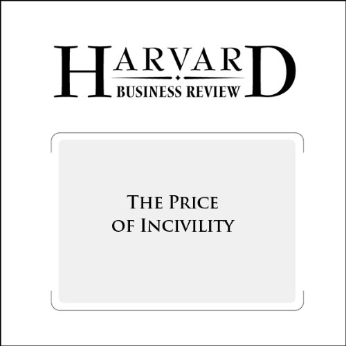 The Price of Incivility (Harvard Business Review) audiobook cover art