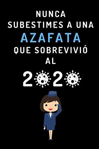 Nunca Subestimes A Una Azafata Que Sobrevivió Al 2020: Cuaderno De Notas Ideal Para Azafatas - 120 Páginas