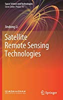 Satellite Remote Sensing Technologies (Space Science and Technologies)