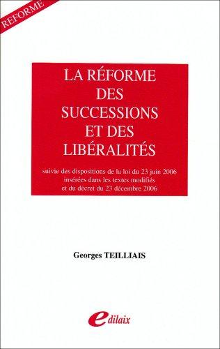 La loi réformant les successions et les libéralités : suivie des dispositions de la loi du 23 juin 2006