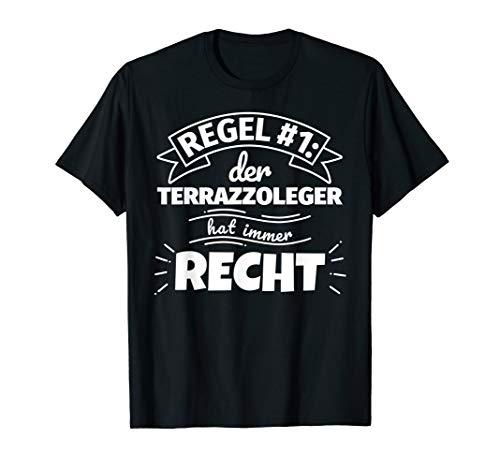 Terrazzoleger lustig Geschenke hat immer Recht T-Shirt