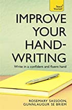Improve Your Handwriting: Learn to write in a confident and fluent hand: the writing classic for adult learners and callig...