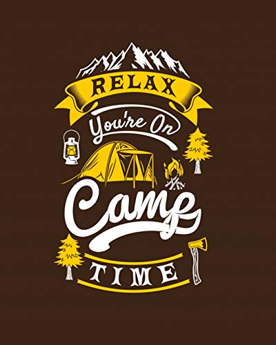 Relax You're On Camp Time: Camping Logbook,  Family Camping Journal, RV Camping Log book, RV Trailer Travel Log Record Camping Diary, Camping Log book, Camping Gift