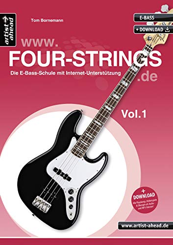 Four Strings Vol. 1: The electric bass school with online support (including download). Bass lessons for beginners. Textbook for electric bass. Learn bass. Playalongs.