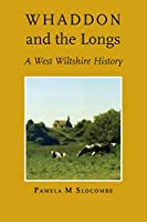 Whaddon and the Longs, A West Wiltshire History