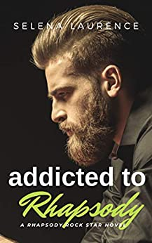 Addicted to Rhapsody by [Selena Laurence]