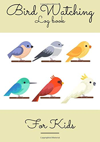 """Bird Watching Log Book: Birding Journal For Kids to record Birds Sightings & List Species 