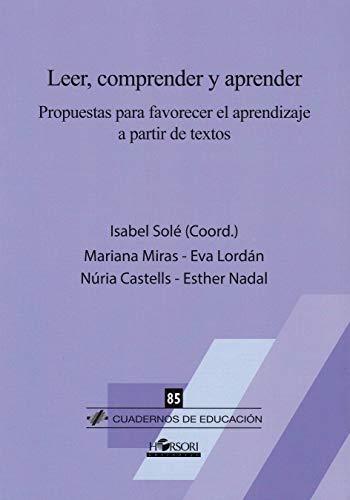 Leer, comprender y aprender. Propuestas para favorecer el aprendizaje a partir de textos: 85 (Cuadernos de Educación)