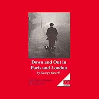 Down and Out in Paris and London                   By:                                                                                                                                 George Orwell                               Narrated by:                                                                                                                                 Patrick Tull                      Length: 6 hrs and 31 mins     196 ratings     Overall 4.2