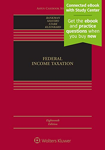 Compare Textbook Prices for Federal Income Taxation [Connected eBook with Study Center] Aspen Casebook Series 18 Edition ISBN 9781543801491 by Joseph Bankman,Daniel N Shaviro,Kirk J Stark,Edward D Kleinbard