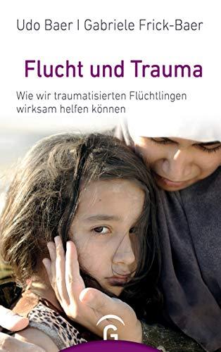 Flucht und Trauma: Wie wir traumatisierten Flüchtlingen wirksam helfen können