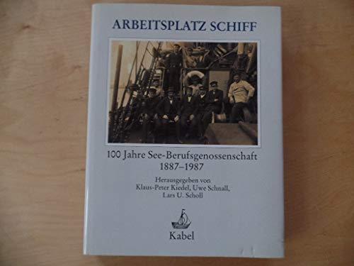 Arbeitsplatz Schiff. 100 Jahre See- Berufsgenossenschaft 1887 - 1987