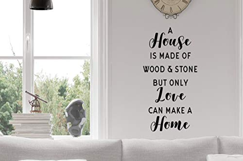 Autocollant mural en vinyle avec inscription « A House is Made of Wood and Stone » et « But only Love can Make a Home »