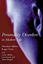 Personality Disorders in Modern Life: Character Essentials by Theodore Millon (1999-11-10)