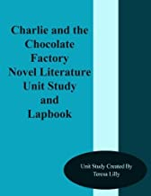 Charlie and the Chocolate Factory Novel Literature Unit Study and Lapbook by Teresa Ives Lilly (2013-11-13)