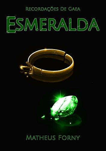 Recordações de Gaea: Esmeralda por [Matheus Forny]